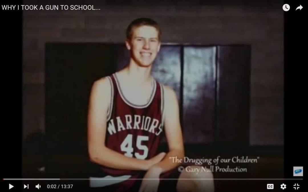 Psychotropic Drugs & Mass Shootings: Why I Took a Gun to School 5 (3)